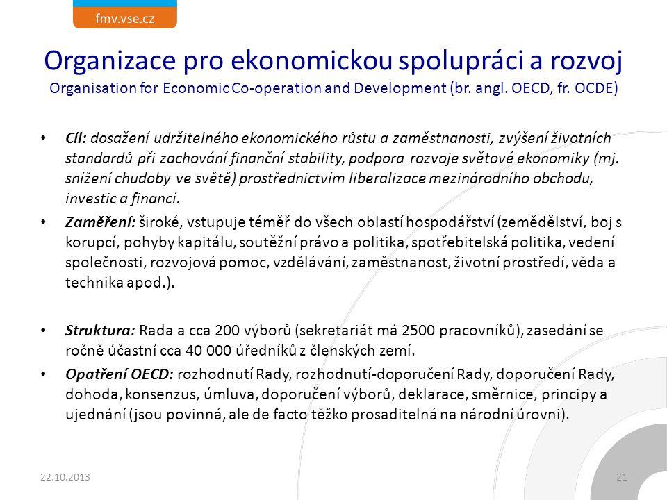 Organizace pro ekonomickou spolupráci a rozvoj Organisation for Economic Co-operation and Development (br. angl. OECD, fr. OCDE)