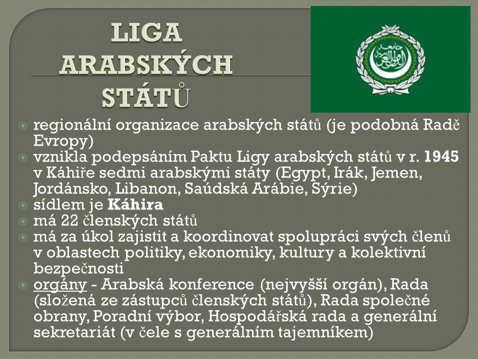 LIGA ARABSKÝCH STÁTŮ regionální organizace arabských států (je podobná Radě Evropy)