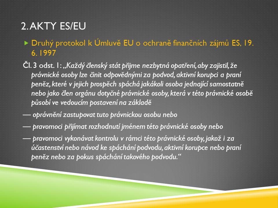 2. Akty ES/EU Druhý protokol k Úmluvě EU o ochraně finančních zájmů ES, 19. 6. 1997.