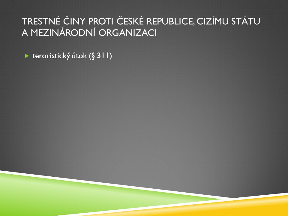 trestné činy proti České republice, cizímu státu a mezinárodní organizaci