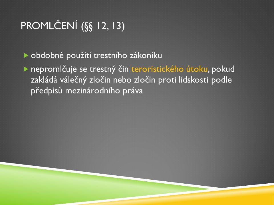 PROMlčení (§§ 12, 13) obdobné použití trestního zákoníku