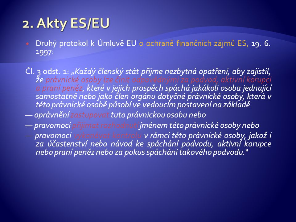 2. Akty ES/EU Druhý protokol k Úmluvě EU o ochraně finančních zájmů ES, 19. 6. 1997: