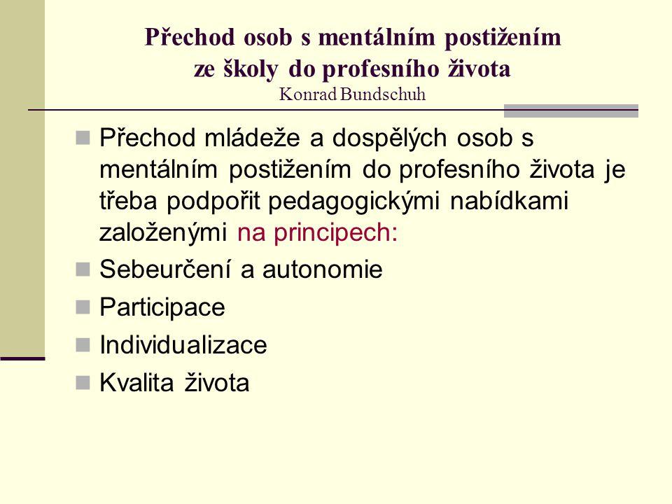 Přechod osob s mentálním postižením ze školy do profesního života Konrad Bundschuh