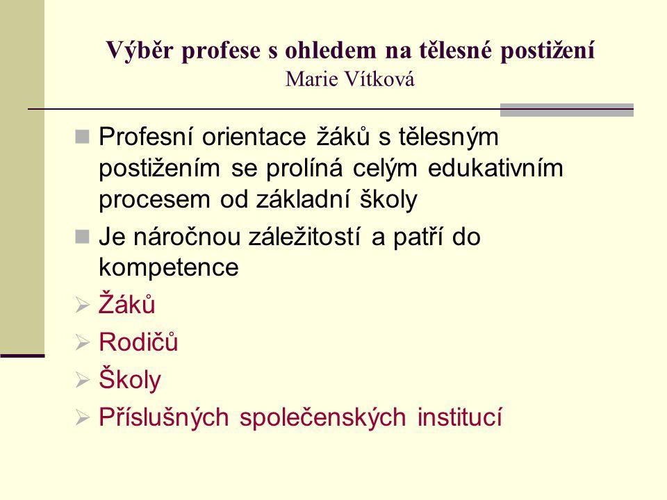 Výběr profese s ohledem na tělesné postižení Marie Vítková
