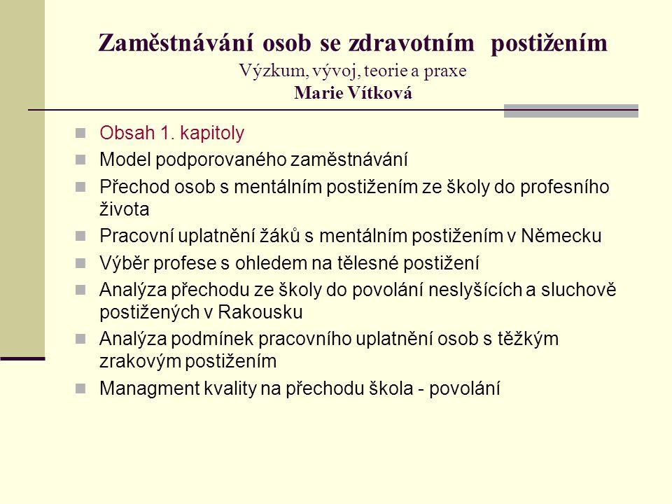 Zaměstnávání osob se zdravotním postižením Výzkum, vývoj, teorie a praxe Marie Vítková