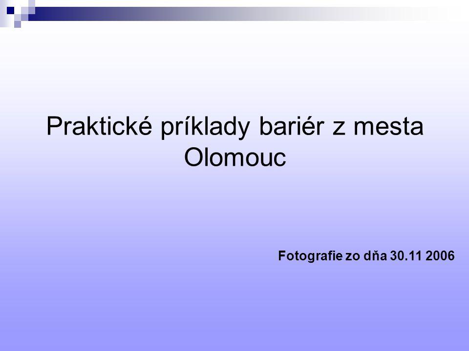Praktické príklady bariér z mesta Olomouc