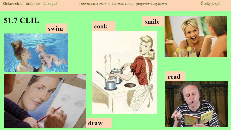 51.7 CLIL smile cook swim read draw