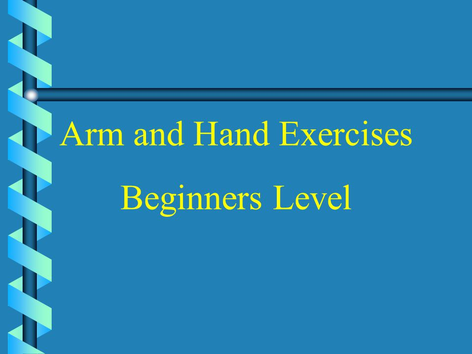 Arm and Hand Exercises Beginners Level