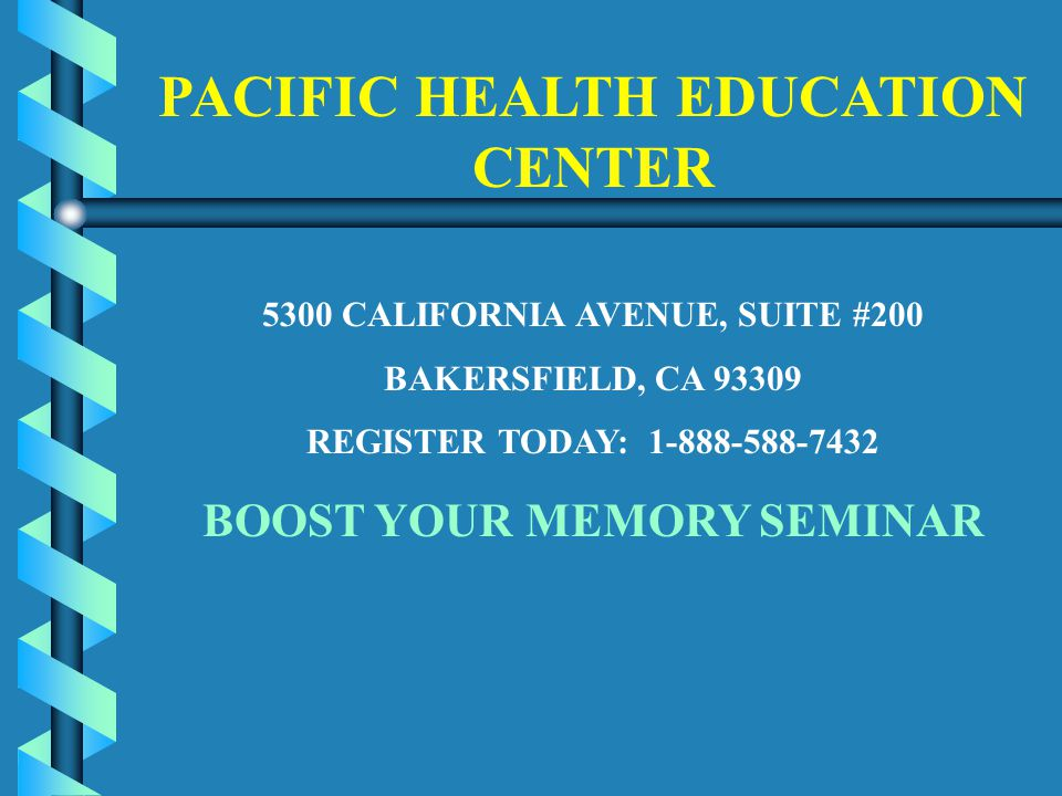 PACIFIC HEALTH EDUCATION CENTER 5300 CALIFORNIA AVENUE, SUITE #200