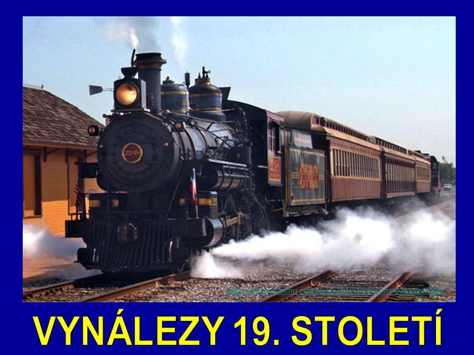 http://one.arch.tamu.edu/news/2012/1/9/locomotive-rails-1896/ VYNÁLEZY 19. STOLETÍ