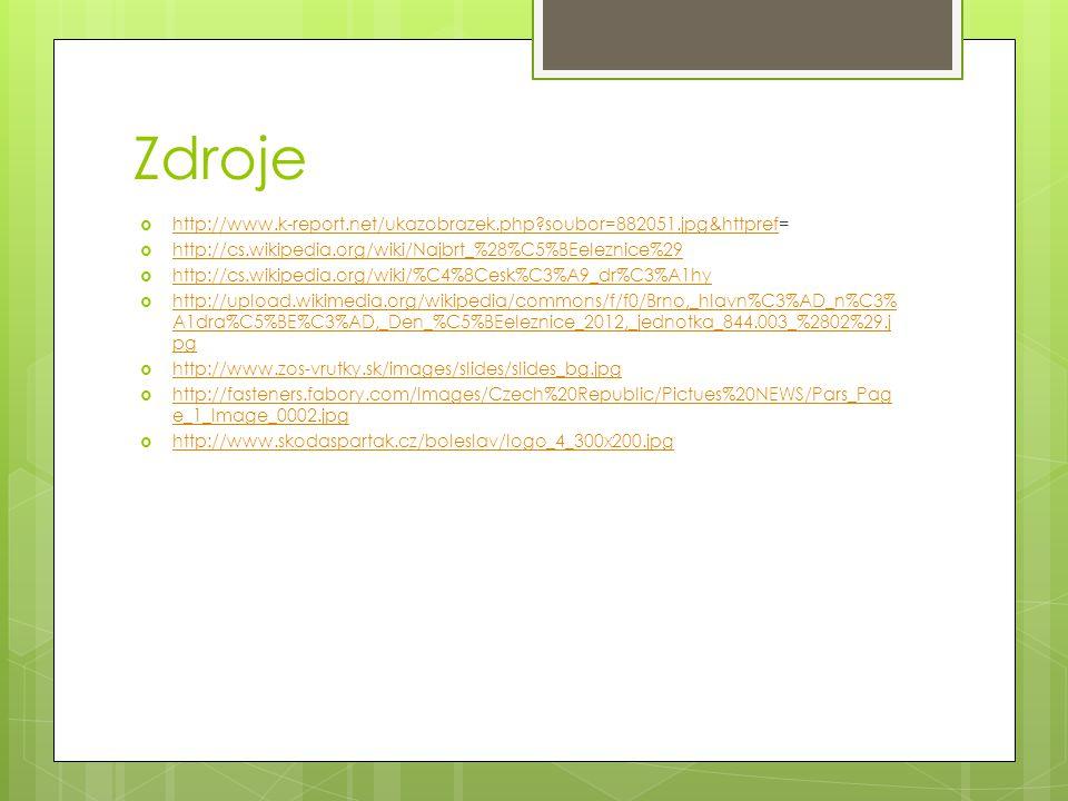 Zdroje http://www.k-report.net/ukazobrazek.php soubor=882051.jpg&httpref= http://cs.wikipedia.org/wiki/Najbrt_%28%C5%BEeleznice%29.