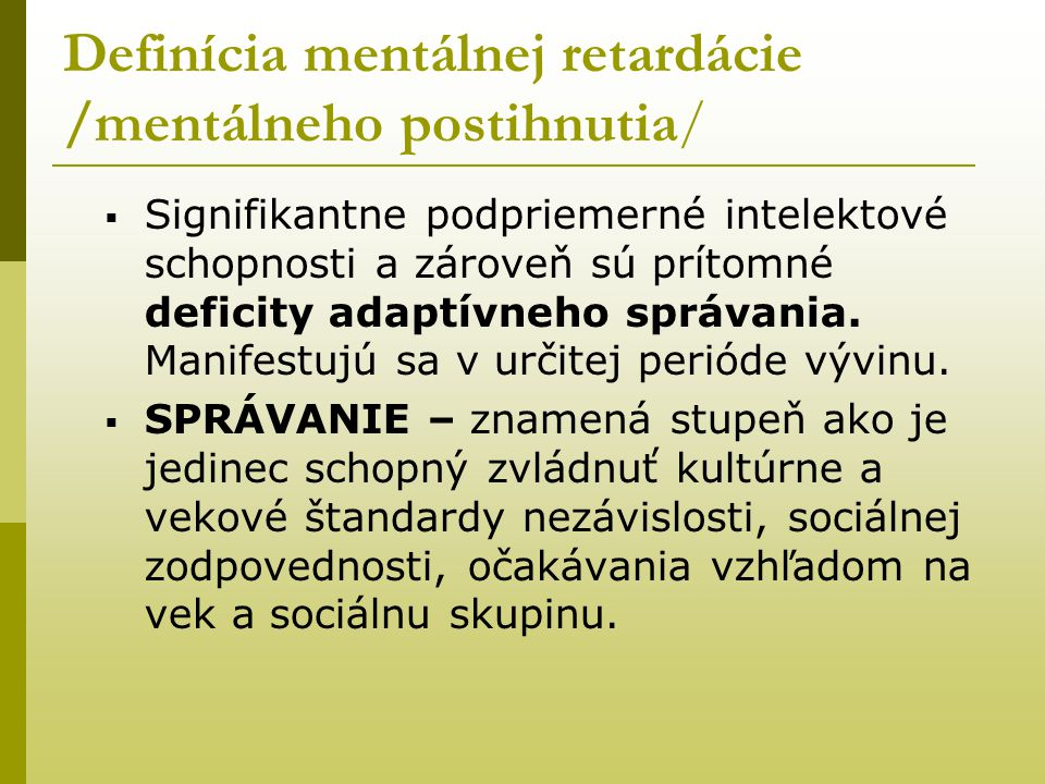 Definícia mentálnej retardácie /mentálneho postihnutia/