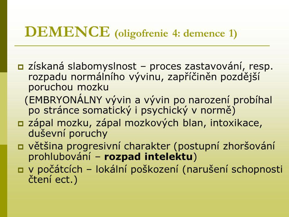DEMENCE (oligofrenie 4: demence 1)