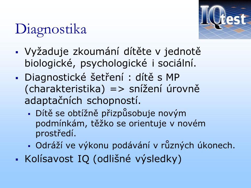 Diagnostika Vyžaduje zkoumání dítěte v jednotě biologické, psychologické i sociální.