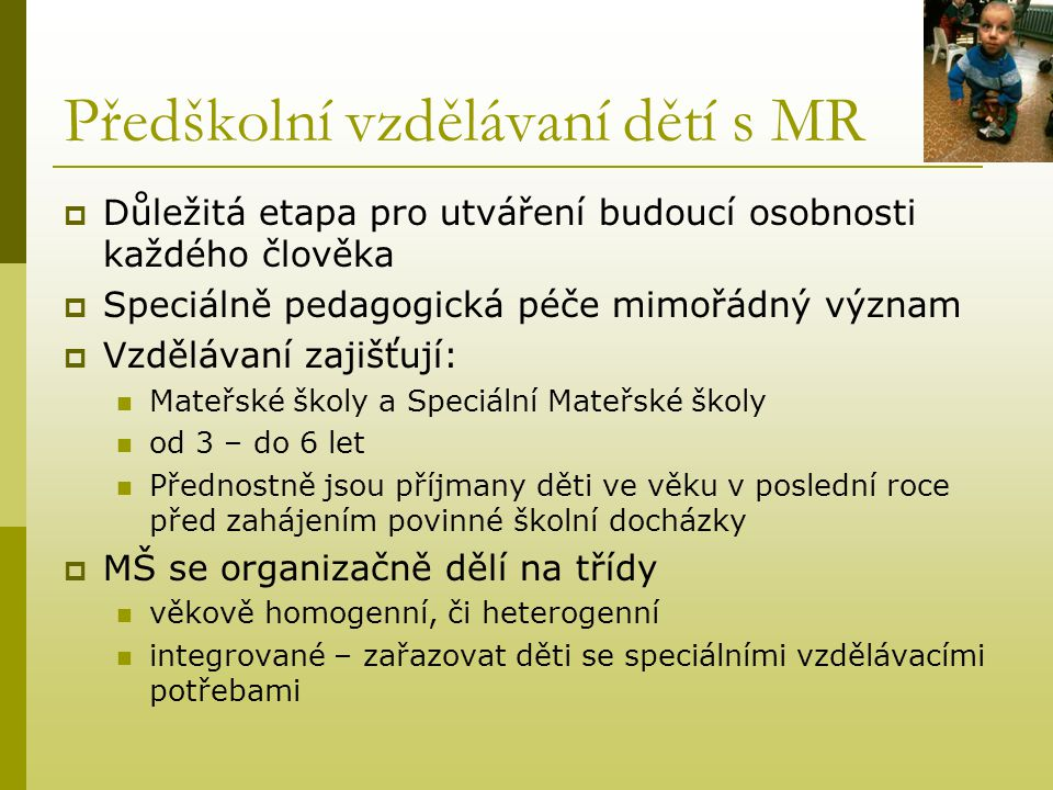 Předškolní vzdělávaní dětí s MR