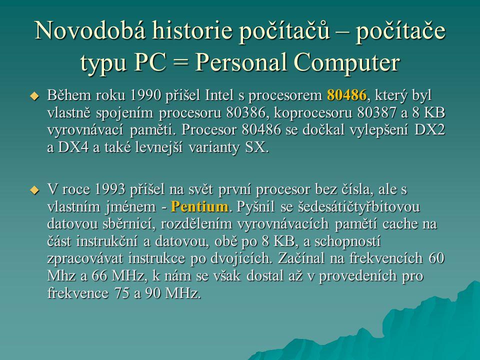 Novodobá historie počítačů – počítače typu PC = Personal Computer