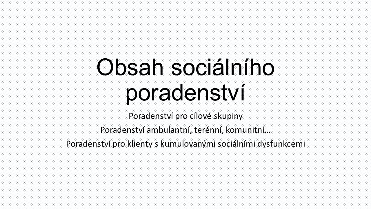 Obsah sociálního poradenství