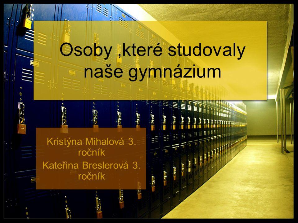 Osoby ,které studovaly naše gymnázium