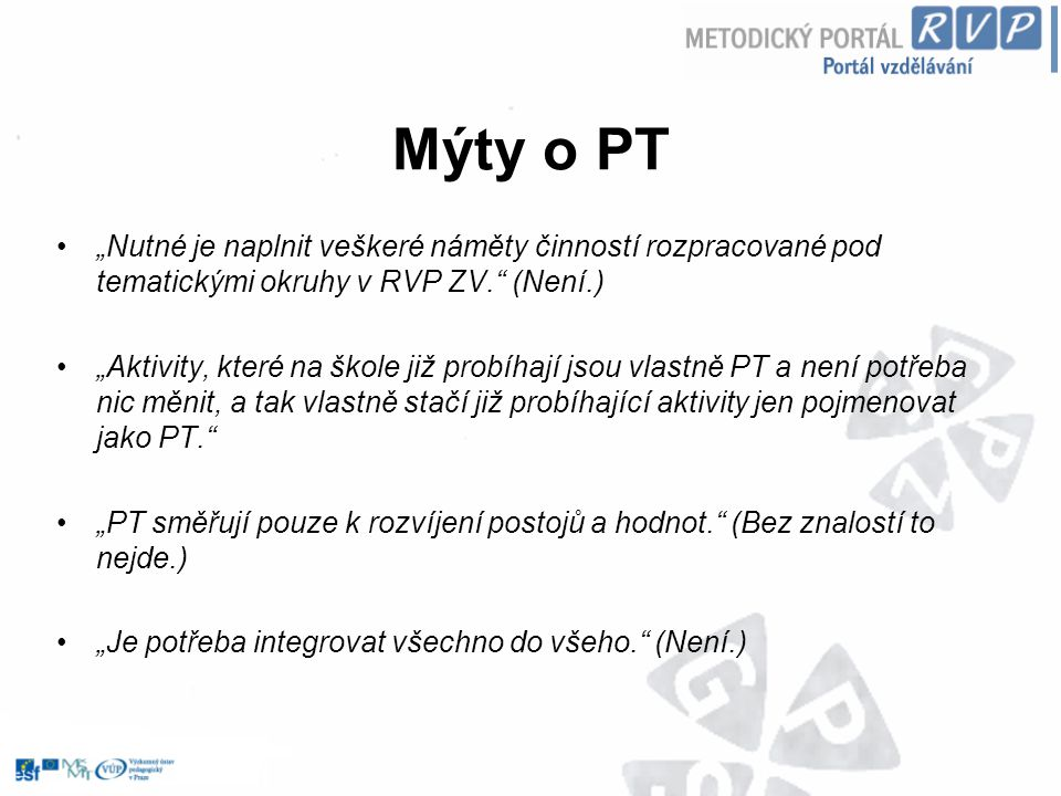 """Mýty o PT """"Nutné je naplnit veškeré náměty činností rozpracované pod tematickými okruhy v RVP ZV. (Není.)"""