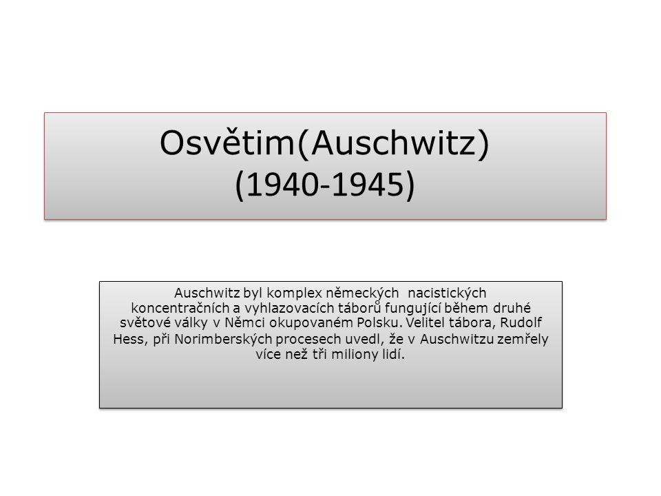 Osvětim(Auschwitz) (1940-1945)