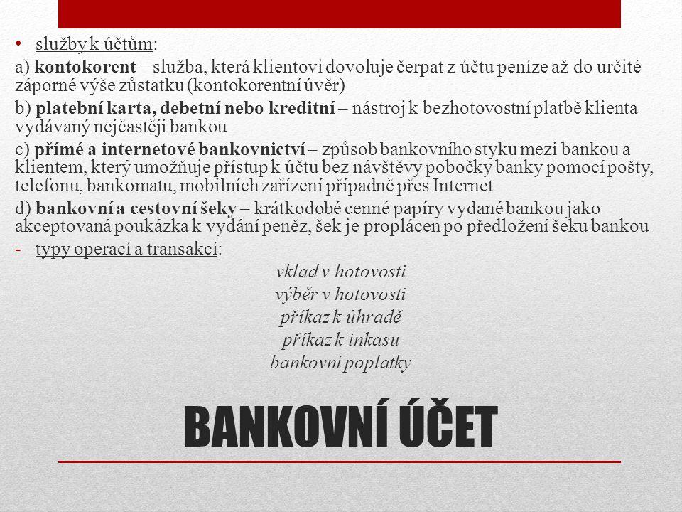 BANKOVNÍ ÚČET služby k účtům: