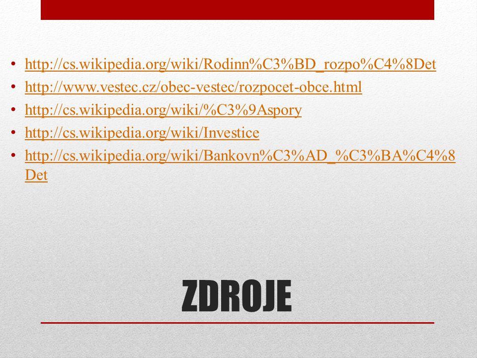 ZDROJE http://cs.wikipedia.org/wiki/Rodinn%C3%BD_rozpo%C4%8Det