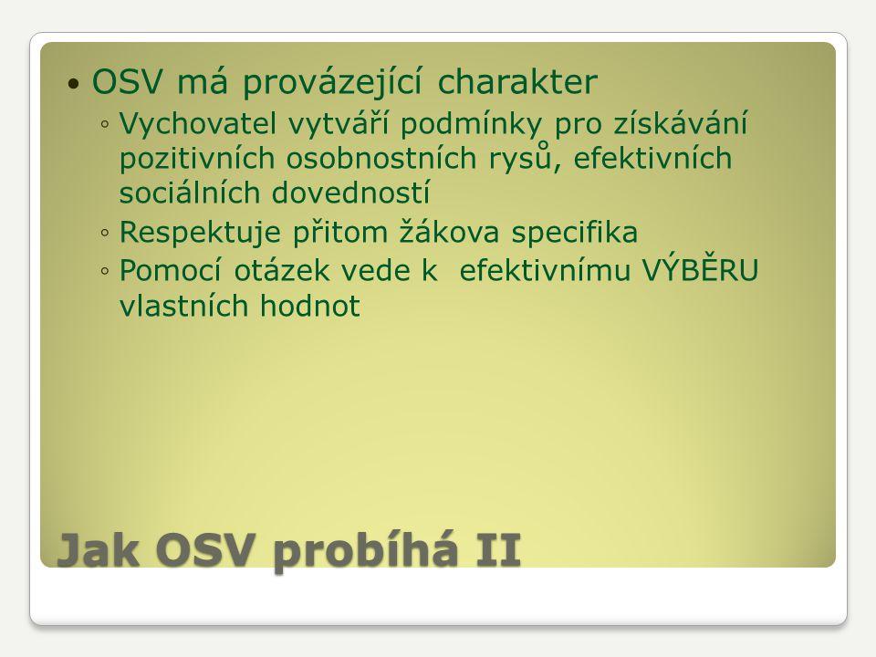 Jak OSV probíhá II OSV má provázející charakter