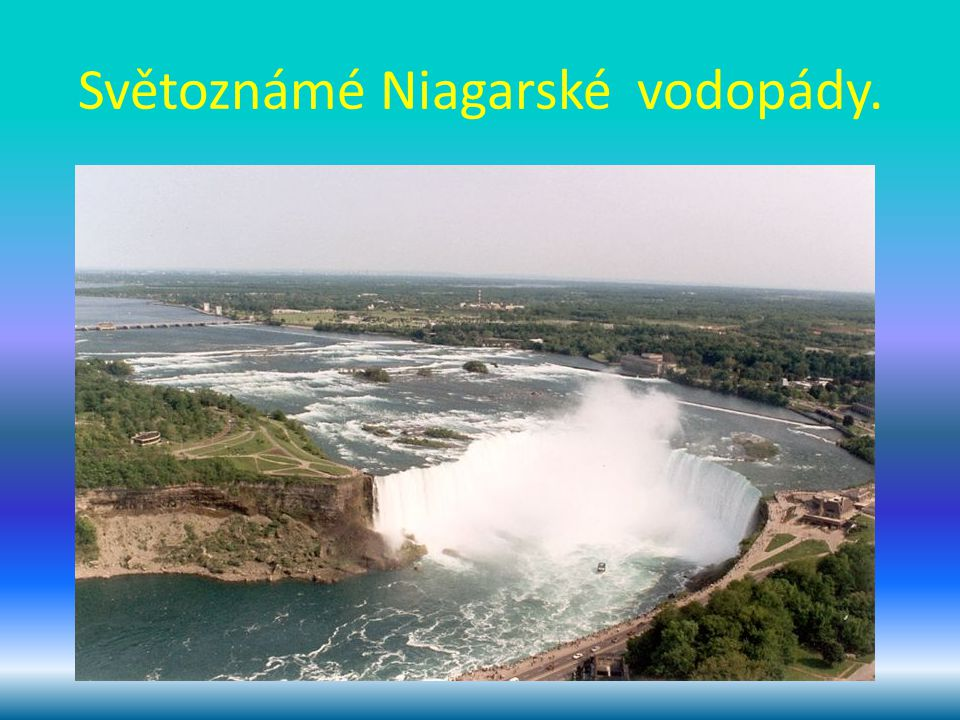 Světoznámé Niagarské vodopády.