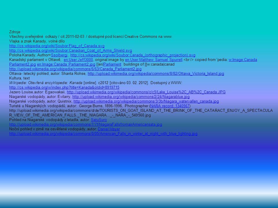 Zdroje: Všechny uveřejněné odkazy / cit.2011-02-03 / dostupné pod licencí Creative Commons na www: Vlajka a znak Kanady, volné dílo.