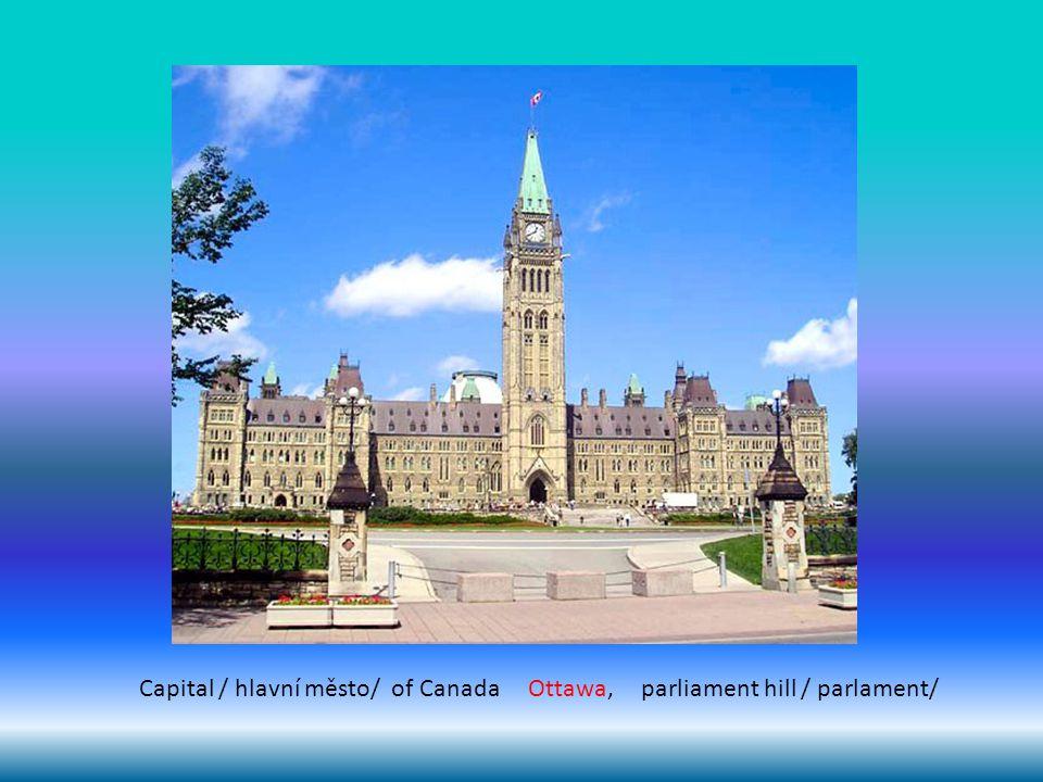 Capital / hlavní město/ of Canada Ottawa, parliament hill / parlament/