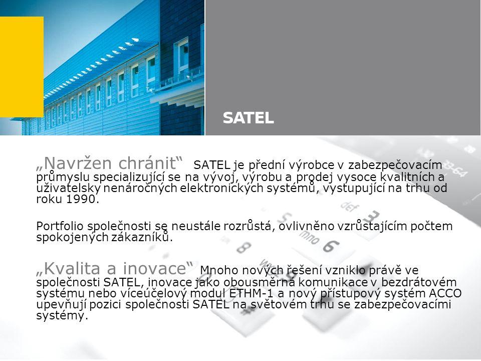 """""""Navržen chránit SATEL je přední výrobce v zabezpečovacím průmyslu specializující se na vývoj, výrobu a prodej vysoce kvalitních a uživatelsky nenáročných elektronických systémů, vystupující na trhu od roku 1990."""