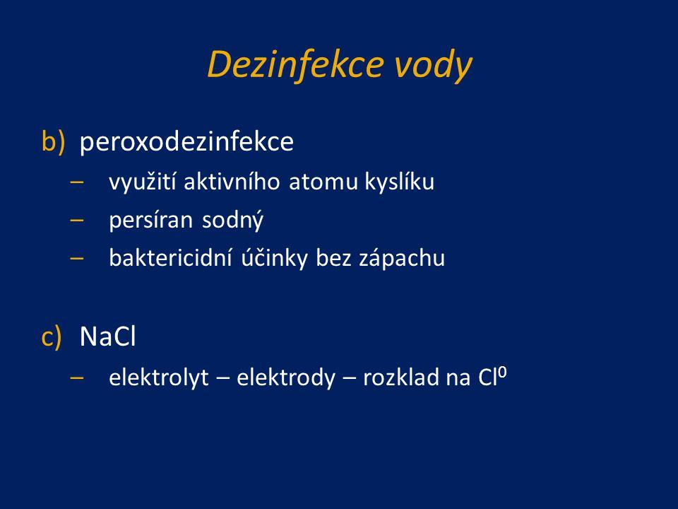 Dezinfekce vody peroxodezinfekce NaCl využití aktivního atomu kyslíku