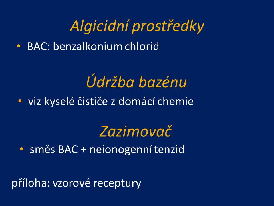 Algicidní prostředky Údržba bazénu Zazimovač BAC: benzalkonium chlorid