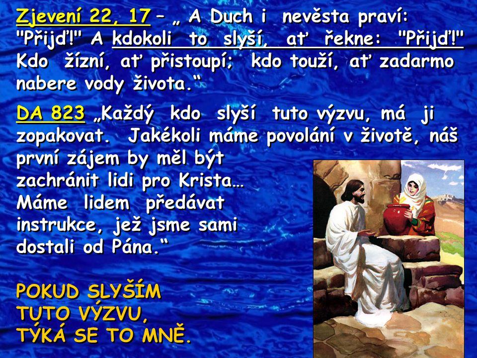 """Zjevení 22, 17 – """" A Duch i nevěsta praví: Přijď"""