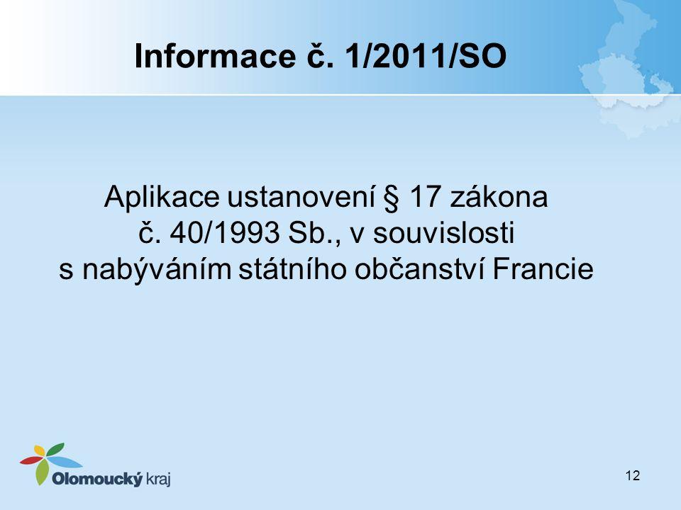 Informace č. 1/2011/SO Aplikace ustanovení § 17 zákona č. 40/1993 Sb., v souvislosti s nabýváním státního občanství Francie.