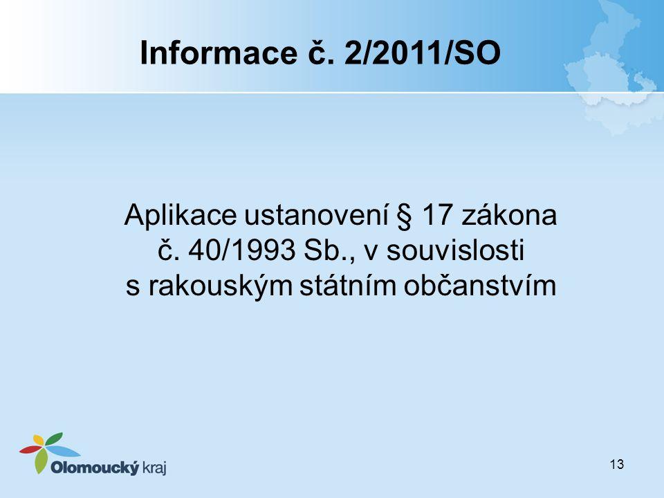 Informace č. 2/2011/SO Aplikace ustanovení § 17 zákona č. 40/1993 Sb., v souvislosti s rakouským státním občanstvím.