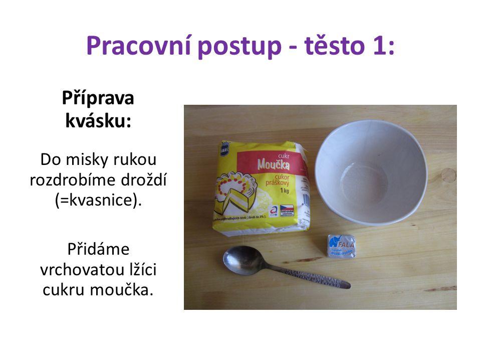 Pracovní postup - těsto 1: