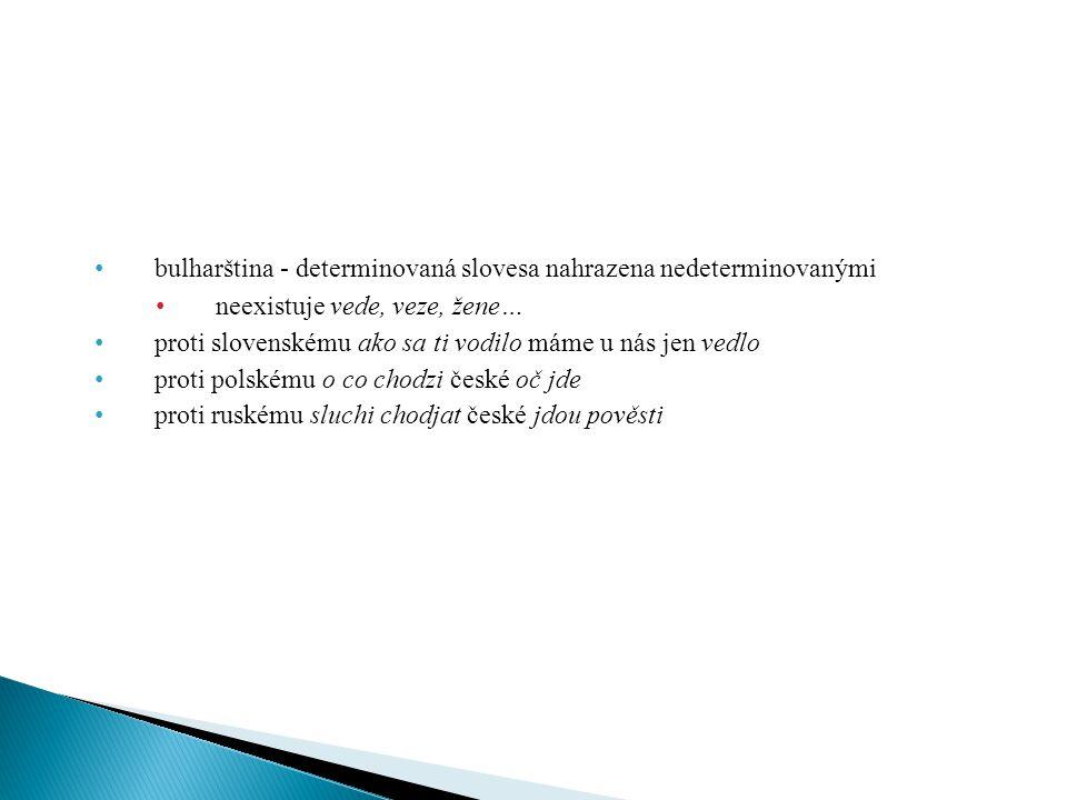 bulharština - determinovaná slovesa nahrazena nedeterminovanými