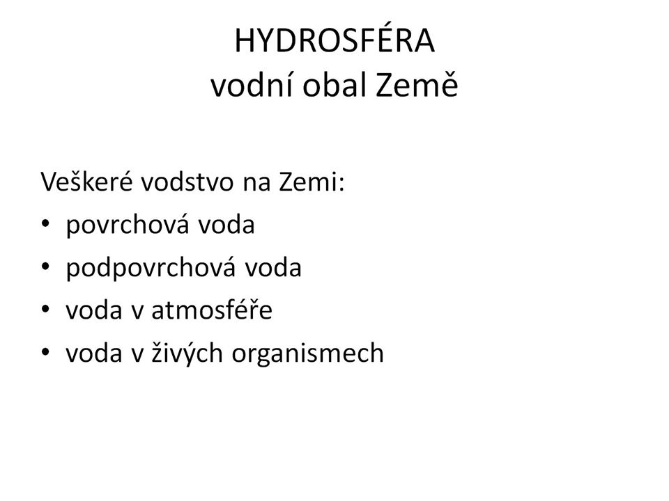 HYDROSFÉRA vodní obal Země