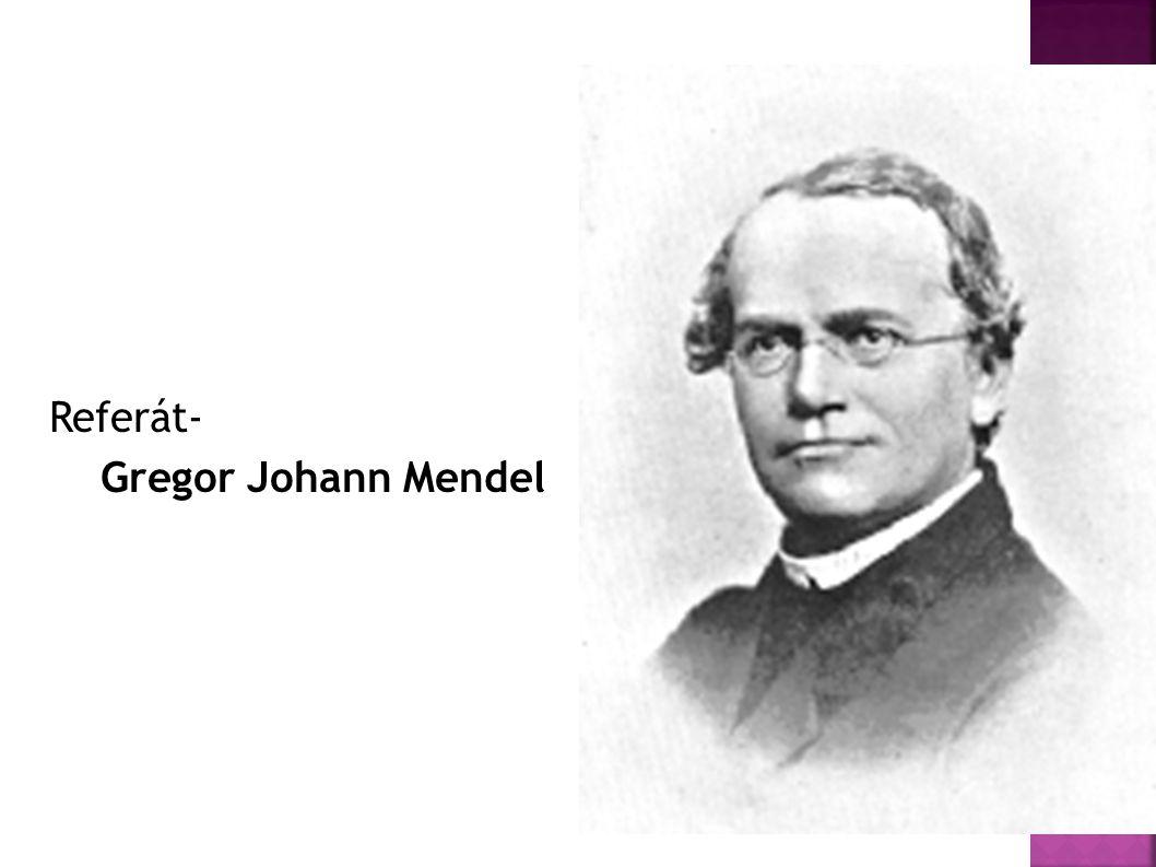 Referát- Gregor Johann Mendel