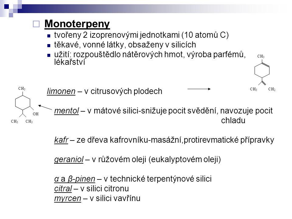 Monoterpeny tvořeny 2 izoprenovými jednotkami (10 atomů C)