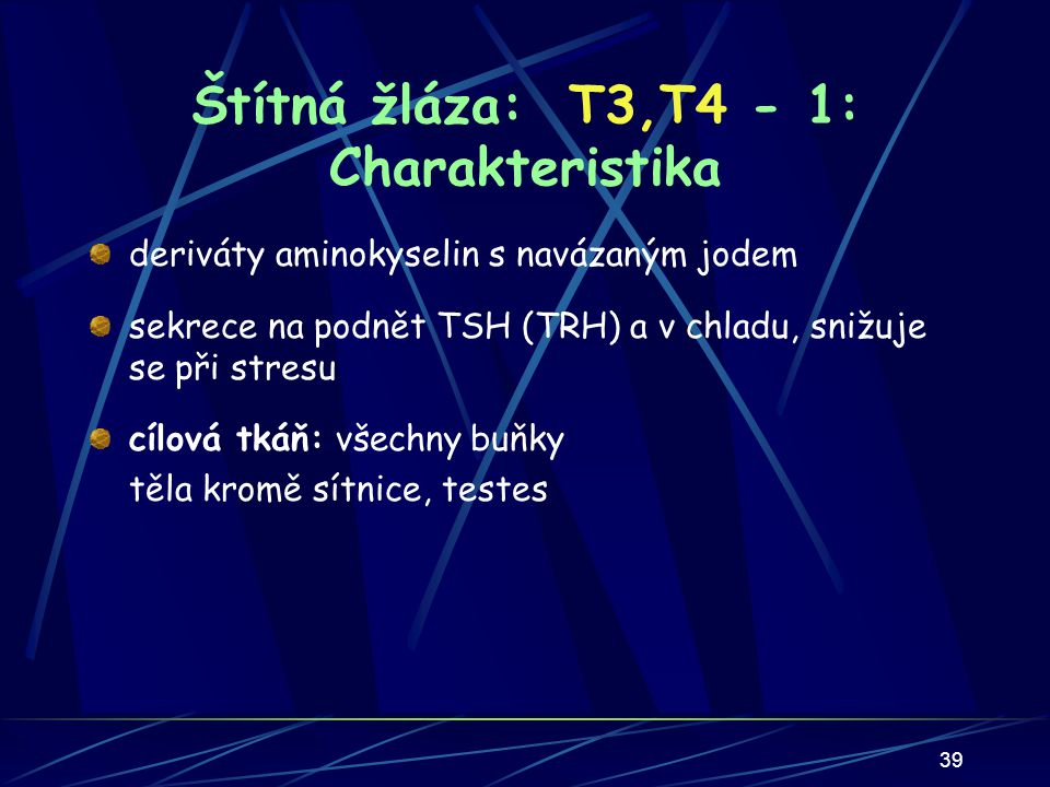 Štítná žláza: T3,T4 - 1: Charakteristika