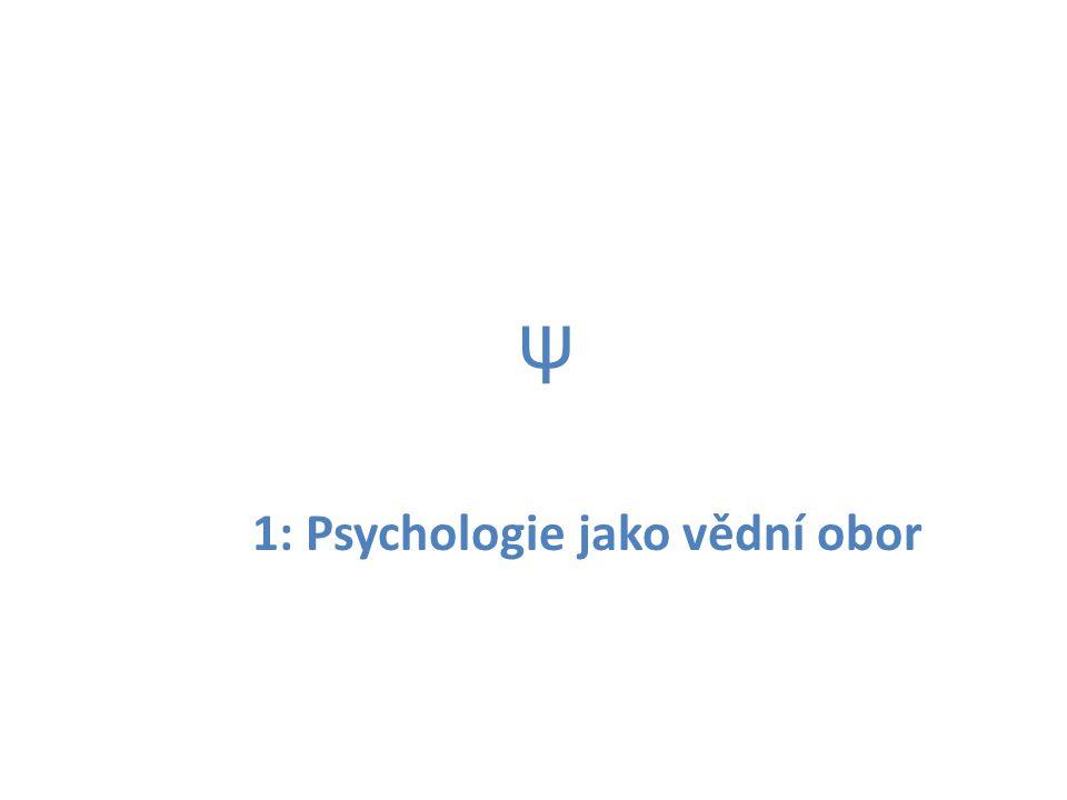 1: Psychologie jako vědní obor