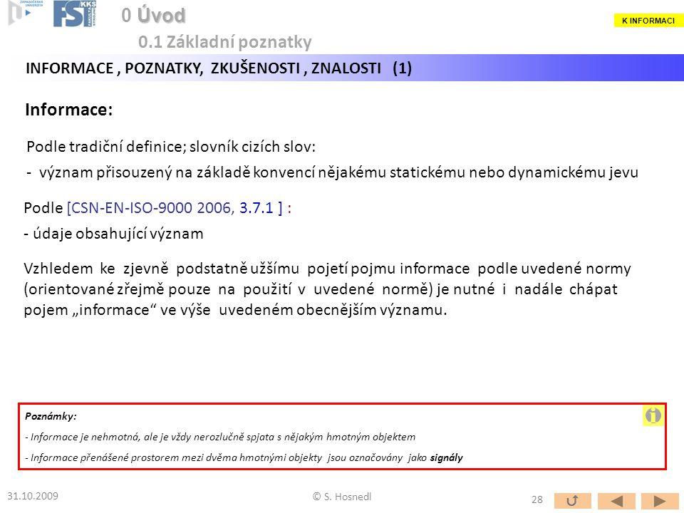 i 0 Úvod 0.1 Základní poznatky Informace: