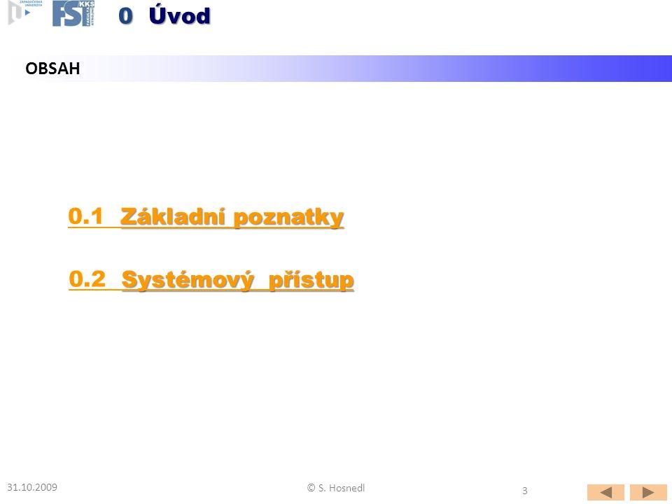 0 Úvod 0.1 Základní poznatky 0.2 Systémový přístup OBSAH 31.10.2009