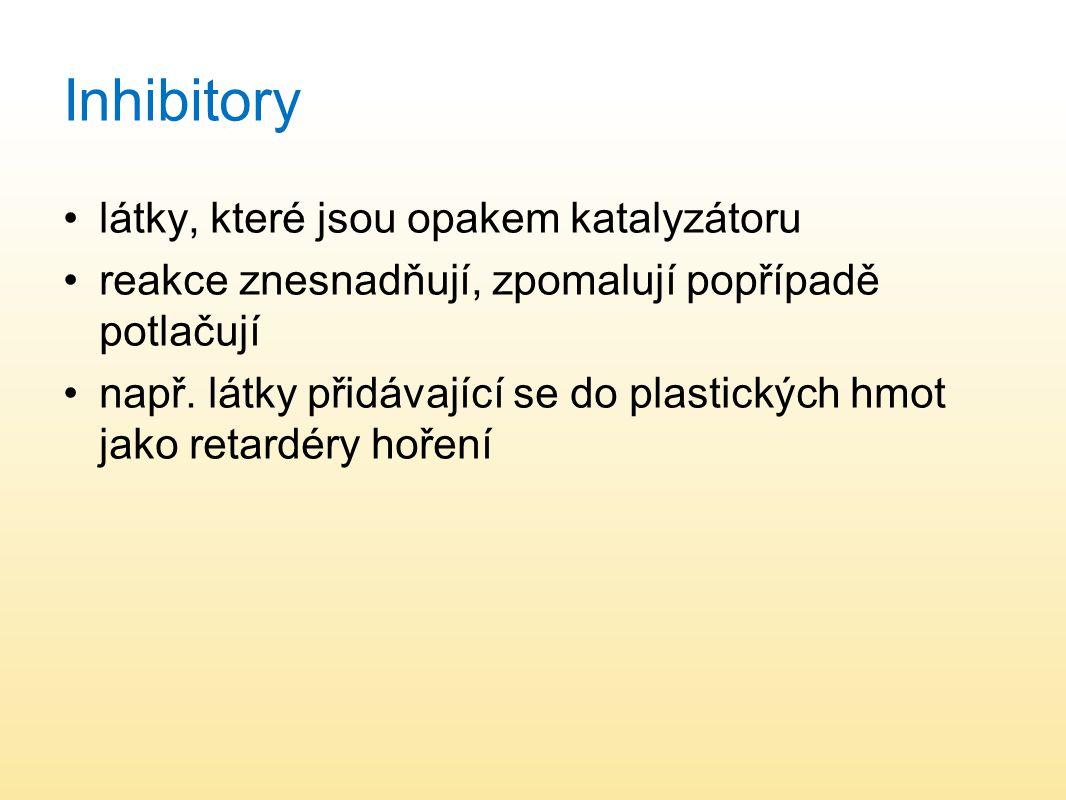 Inhibitory látky, které jsou opakem katalyzátoru