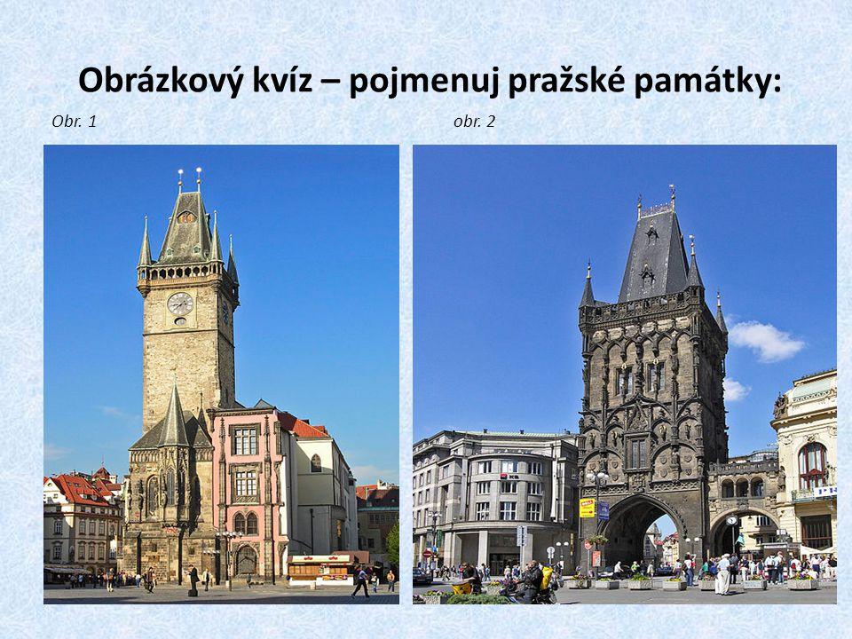 Obrázkový kvíz – pojmenuj pražské památky: