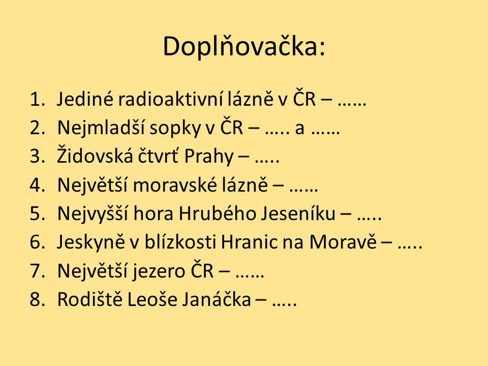 Doplňovačka: Jediné radioaktivní lázně v ČR – ……