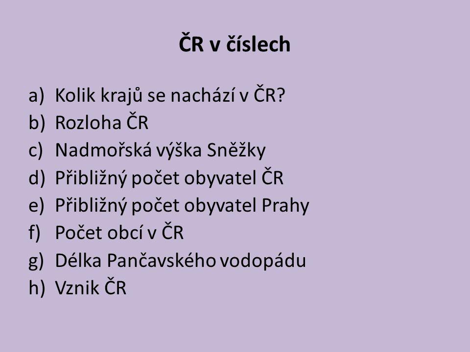ČR v číslech Kolik krajů se nachází v ČR Rozloha ČR