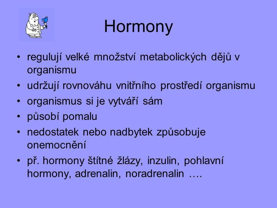 Hormony regulují velké množství metabolických dějů v organismu